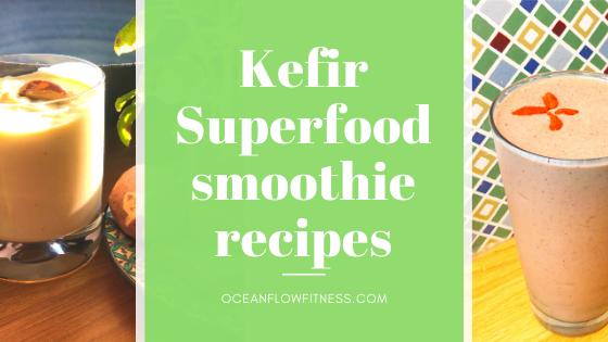 Kefir Superfood smoothie recipes