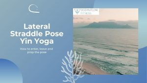Lateral Straddle Pose Yin Yoga
